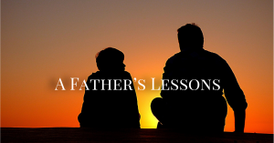 A FATHER'S LESSONS