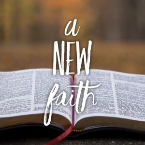 A NEW FAITH
