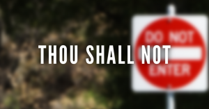 Thou Shall Not